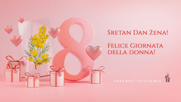 Sretan Dan žena! Felice Giornata della donna!