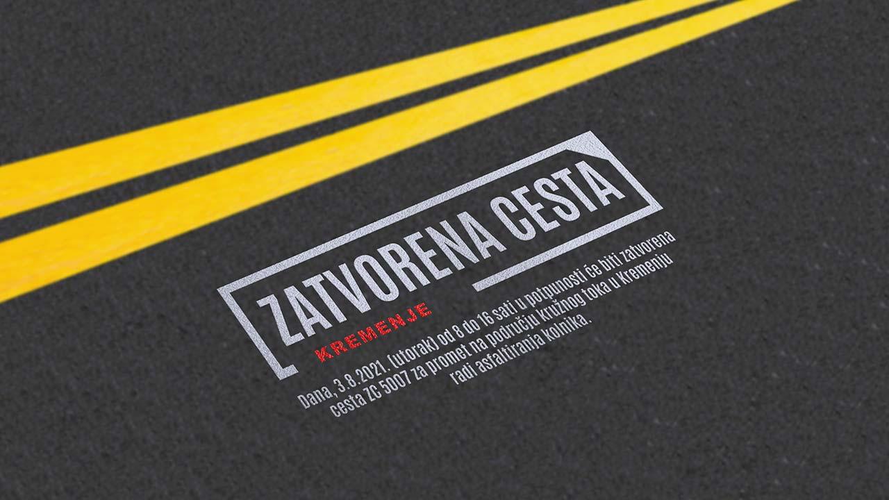Obavijest - 03.08. zatvorena cesta u Kremenju